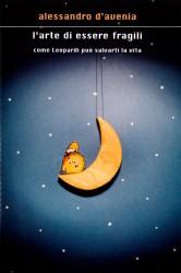 A. D'Avenia - L'arte di essere fragili - Mondadori